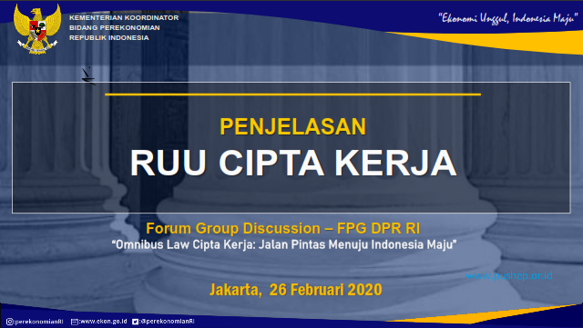 Penjelasan Rancangan Undang Undang Cipta Kerja 26 Februari 2020 Pushep